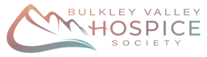 Bulkley Valley Hospice Society | Hospice Services
